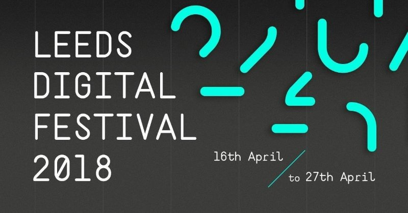 Leeds Digital Festival 2018 – Our Events